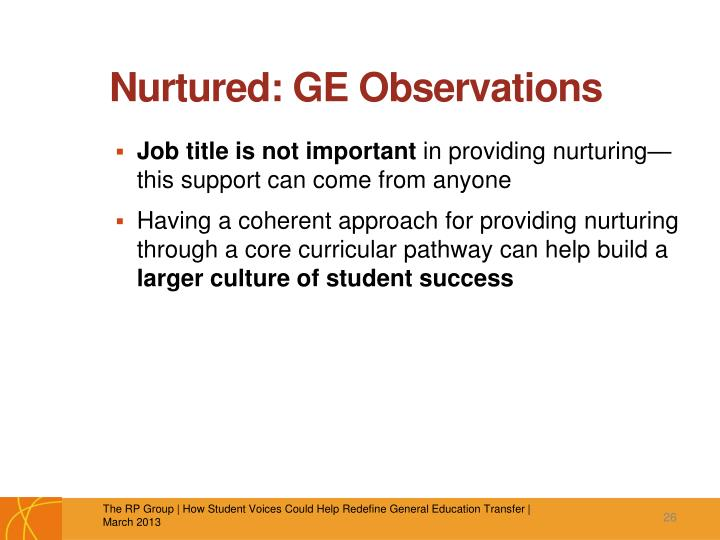 Nurtured: GE Observations