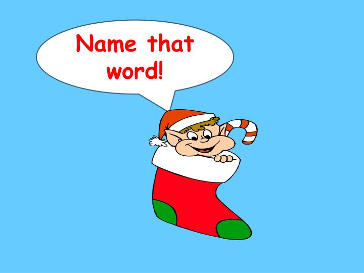 Name that word!