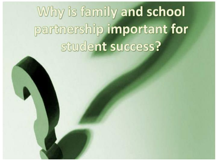 Why is family and school partnership important for student success?