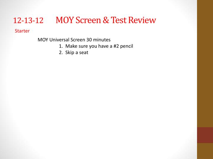 12 13 12 moy screen test review