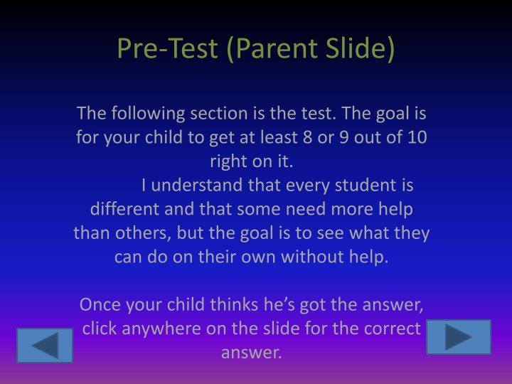 Pre-Test (Parent Slide)