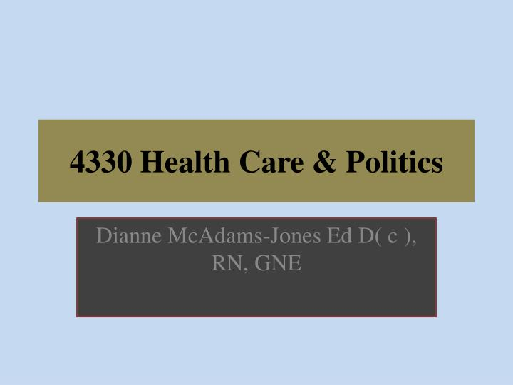 4330 health care politics n.