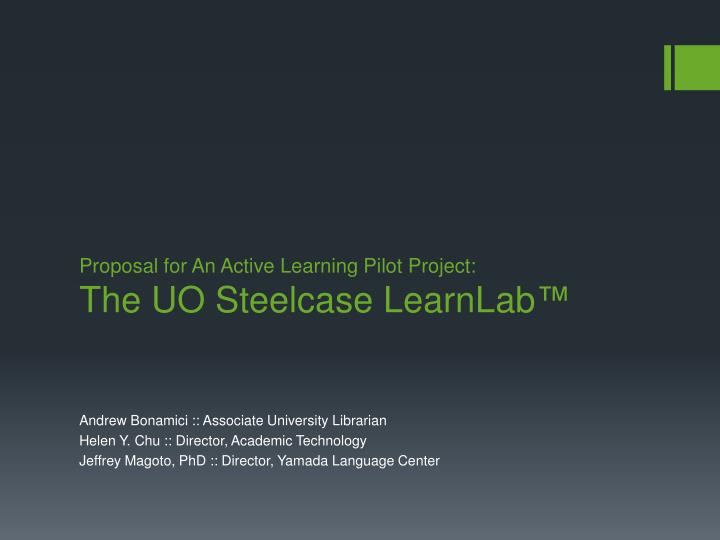 Proposal for an active learning pilot project the uo steelcase learnlab