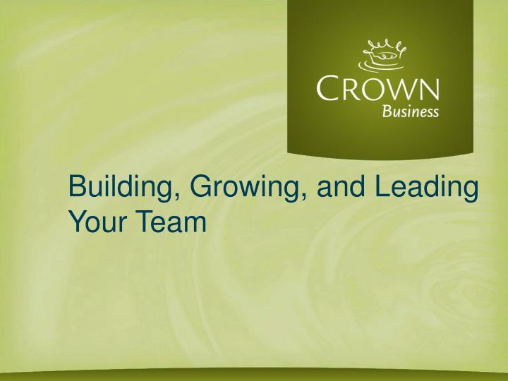 Building growing and leading your team