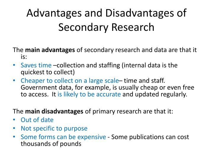 Advantages and Disadvantages of Secondary Research