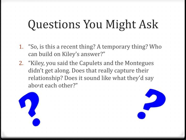 Questions You Might Ask
