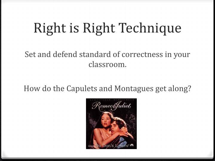 Right is Right Technique