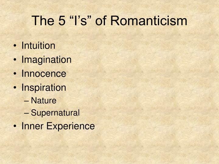 The 5 i s of romanticism