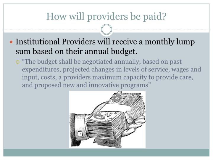 How will providers be paid?