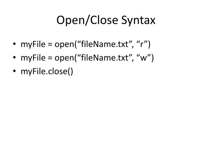 Open/Close Syntax