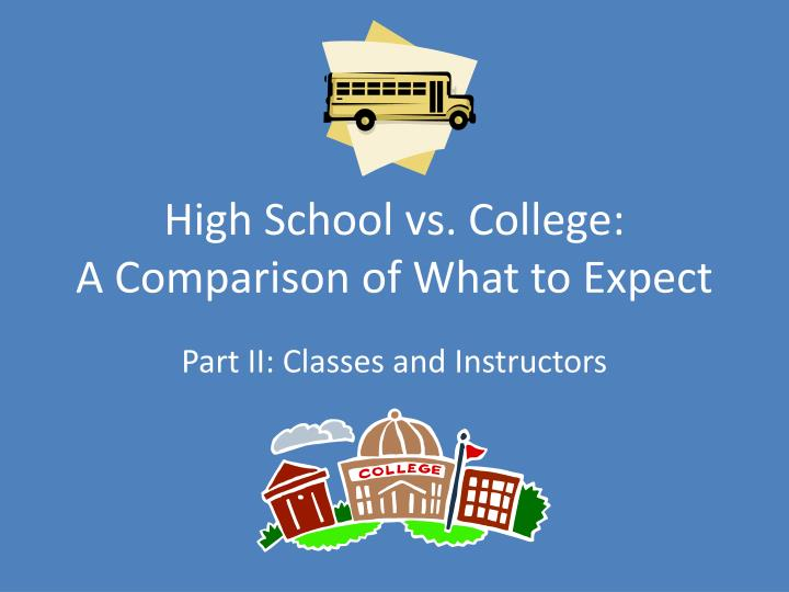 high school vs college a comparison of what to expect