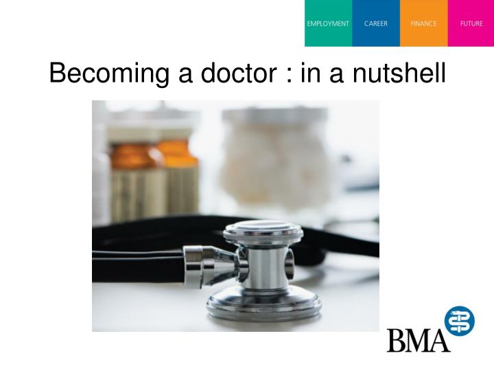 becoming a doctor in a nutshell