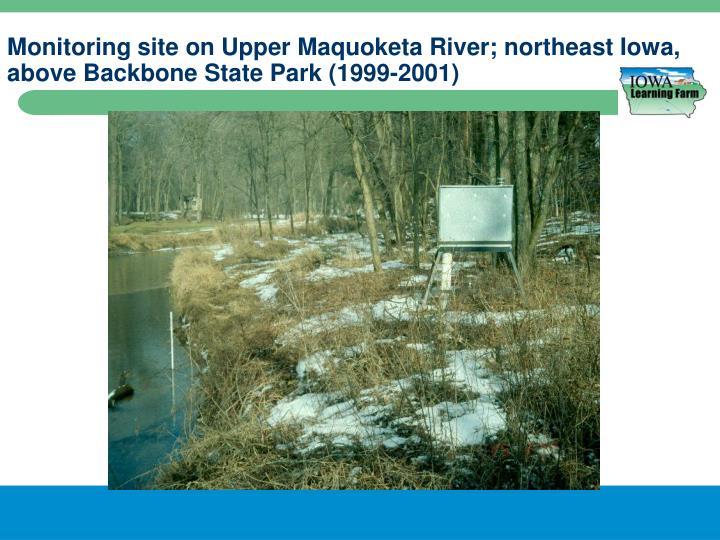 Monitoring site on Upper Maquoketa River; northeast Iowa, above Backbone State Park (1999-2001)
