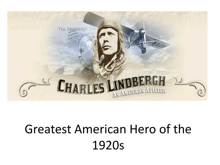 greatest american hero of the 1920s