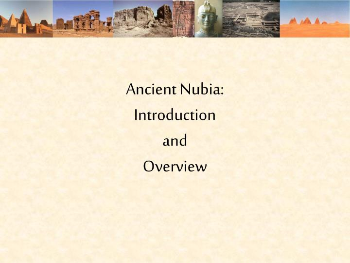 Ancient nubia introduction and overview