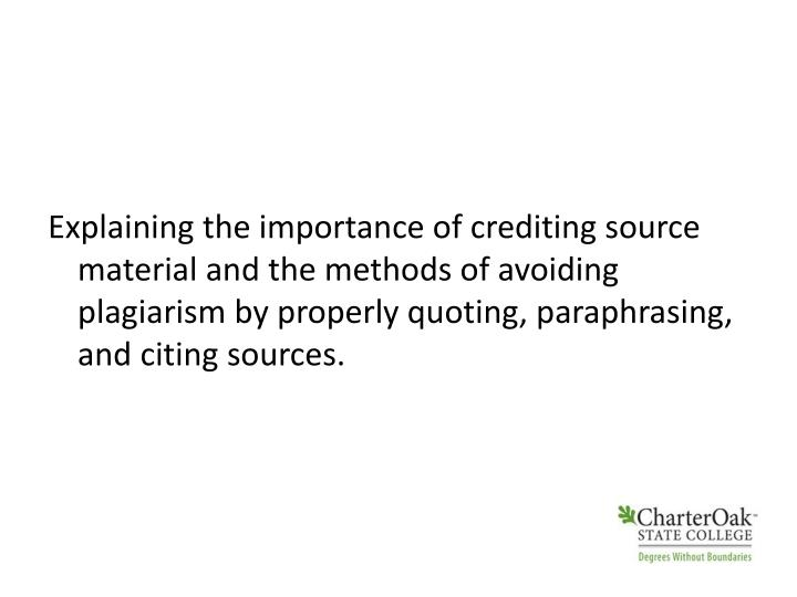 Explaining the importance of crediting source material and the methods of avoiding plagiarism by properly quoting, paraphrasing, and citing sources.
