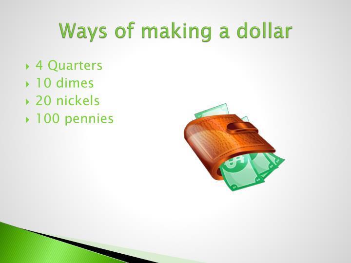 Ways of making a dollar