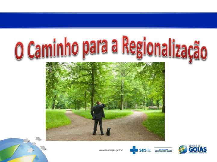O Caminho para a Regionalização