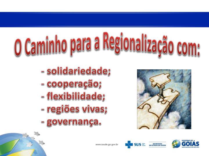 O Caminho para a Regionalização com: