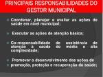 principais responsabilidades do gestor municipal