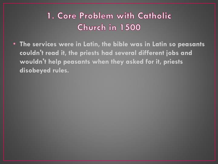 1 core problem with catholic church in 1500