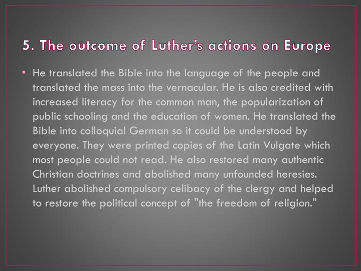 5. The outcome of Luther's actions on Europe
