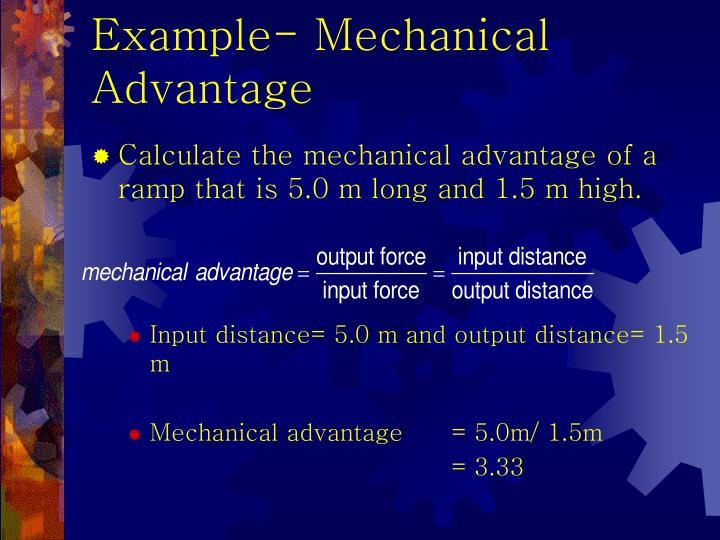 Example- Mechanical Advantage