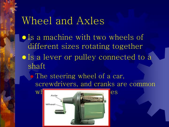 Wheel and Axles