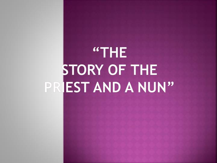The story of the priest and a nun