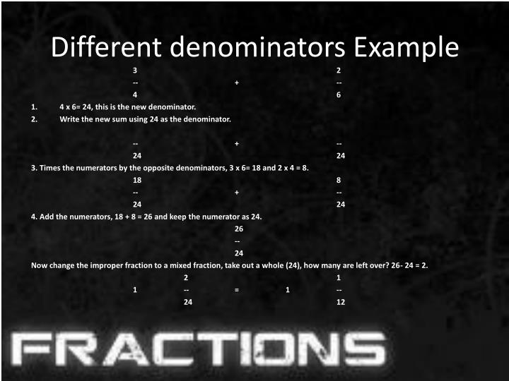 Different denominators Example