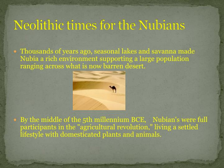 Neolithic times for the Nubians