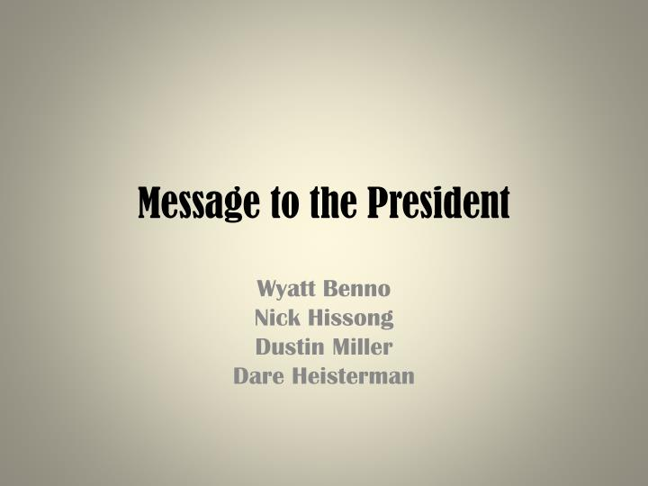 Message to the president