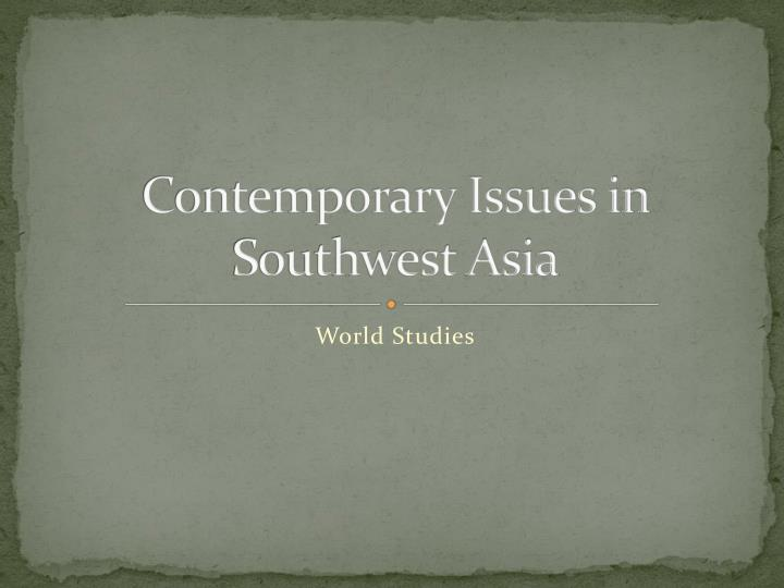 contemporary issues in southwest asia n.