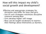 how will this impact my child s social growth and development