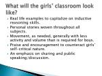 what will the girls classroom look like