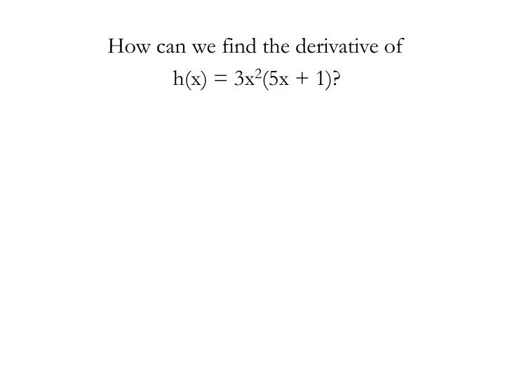 How can we find the derivative of