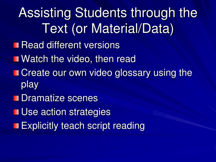 Assisting Students through the Text (or Material/Data)