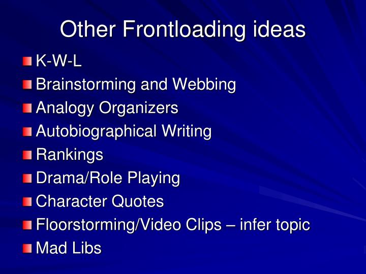 Other Frontloading ideas