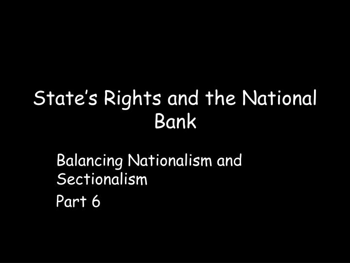 State s rights and the national bank