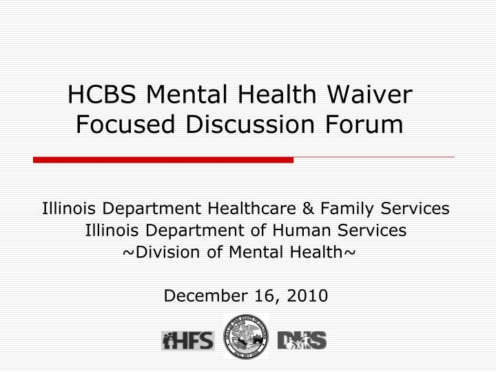 Hcbs mental health waiver focused discussion forum