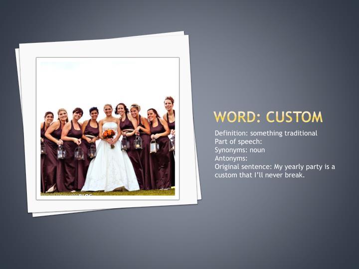 Word: custom