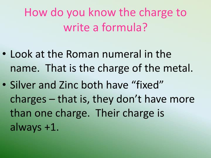How do you know the charge to write a formula?