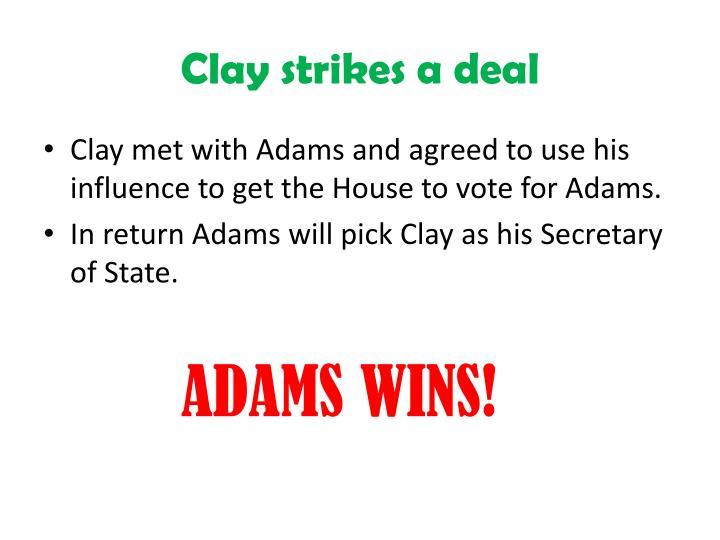 Clay strikes a deal