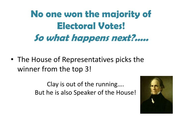 No one won the majority of electoral votes so what happens next