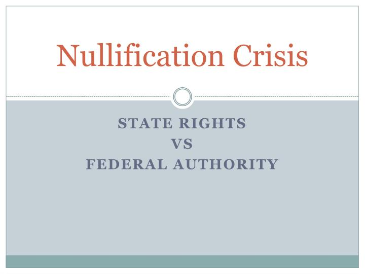 nullification crisis n.