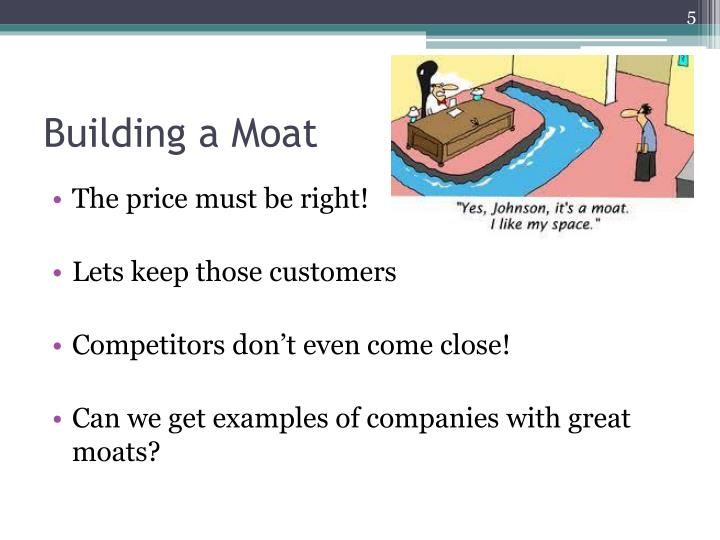 Building a Moat