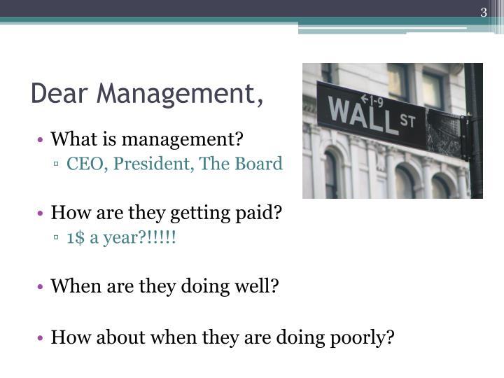 Dear management