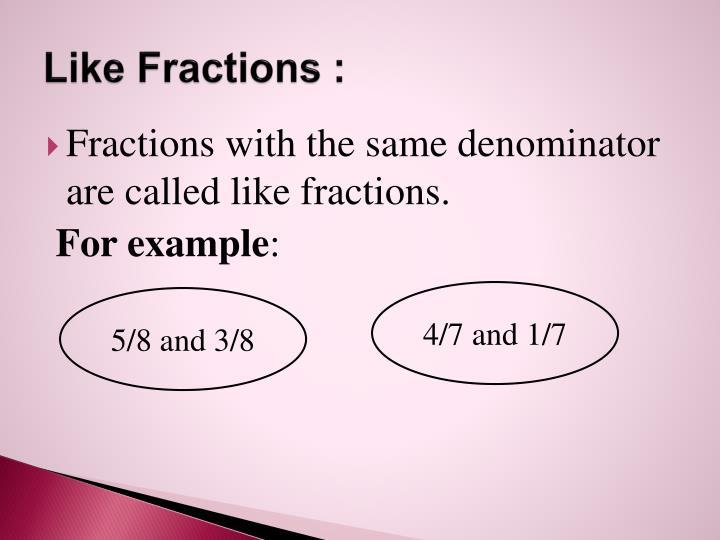 Like Fractions :