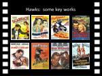hawks some key works
