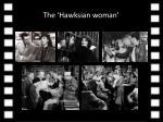 the hawksian woman
